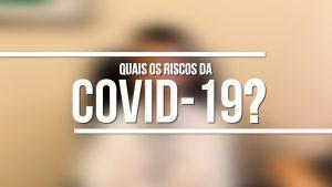 Prevenção à Covid-19 é o tema do Papo Com o Especialista